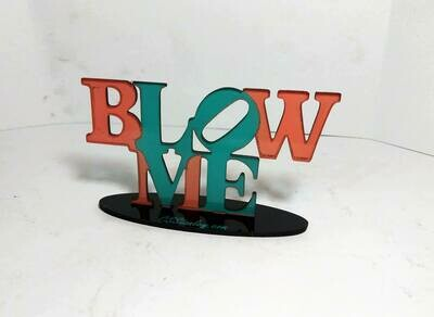 Blow Me Acrylic