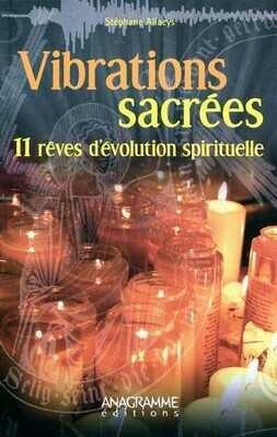 Vibrations sacrées - 11 rêves d'évolution spirituelle