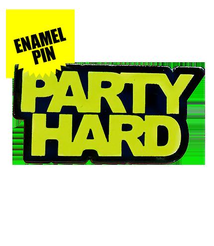 Party Hard Enamel Pin