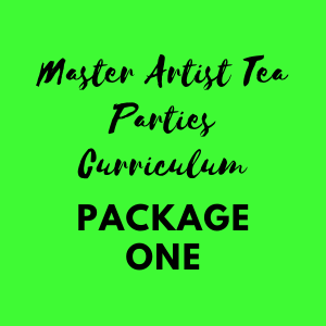 Master Artist Tea Parties Curriculum Package One