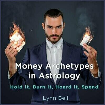 Money Archetypes in Astrology: Hold it, Burn it, Hoard it, Spend