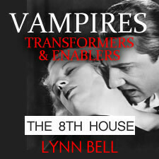 Vampires, Transformers & Enablers: Working with the 8th House