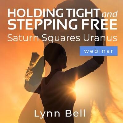 Holding Tight and Breaking Free – Saturn Squares Uranus