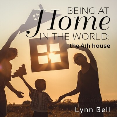 Being at Home In the World – The Fourth House
