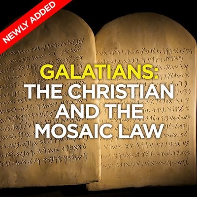 Galatians: The Christian and the Mosaic Law