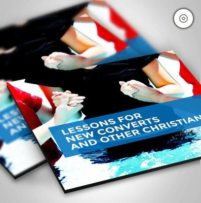 Lessons for New Converts and Other Christians (CD)