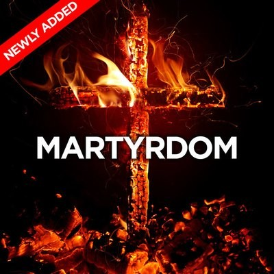 Martyrdom & The Relevance of Christianity