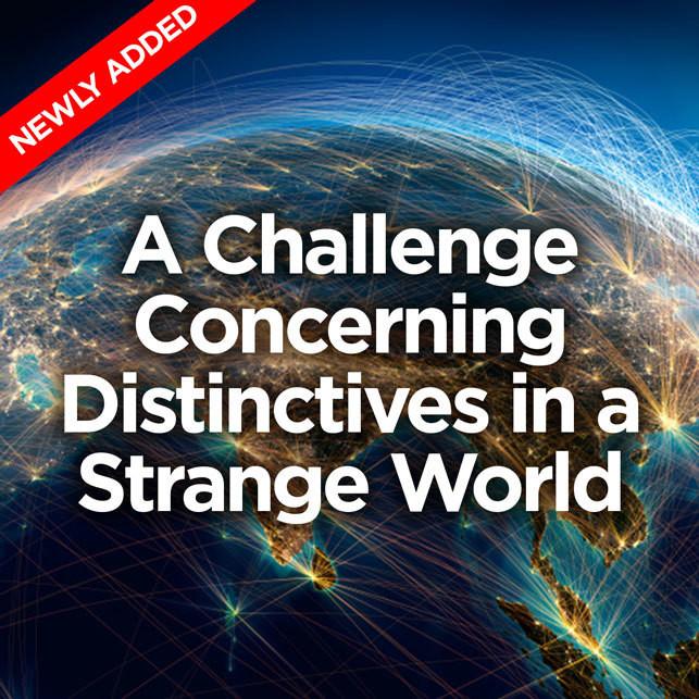 A Challenge Concerning Distinctives in a Strange World