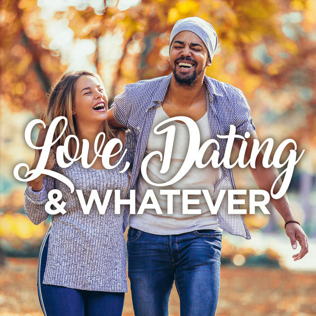Love, Dating and Whatever