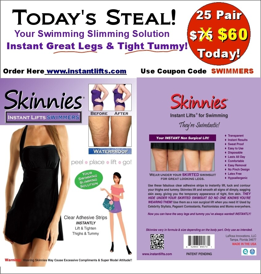 TODAY'S STEAL!  WATERPROOF Your SWIMMING SLIMMING SOLUTION! 25 Pair $60  Saves $15!  Use Coupon Code SWIMMERS