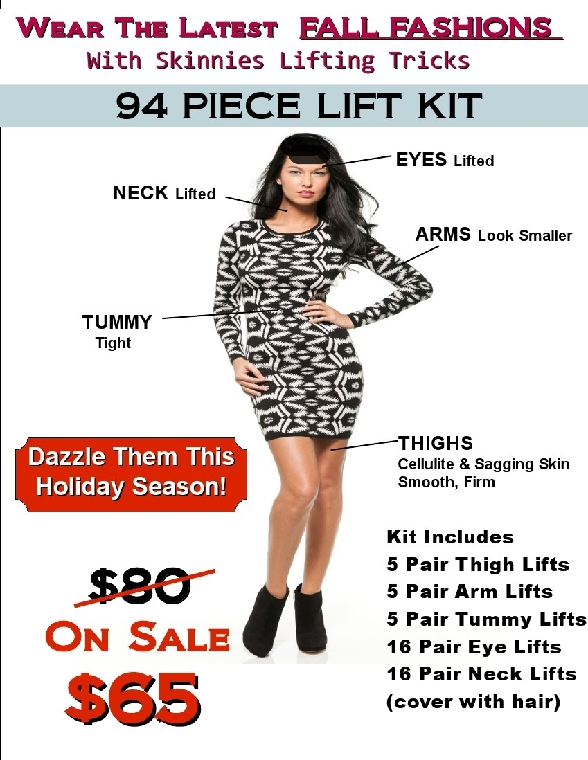 """Dazzle in Fall Fashions with this Fall Lifting Kit! 94 Piece Kit Includes 5 Pair Thigh Lifts, 5 Pr Arm Lifts, 5 Pr Tummy Lifts, 16 Pr Eye Lifts, 16 Pr Neck Lifts USE COUPON CODE   """"FALL""""   Save $15"""