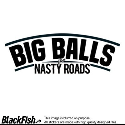 Big Balls For Nasty Roads