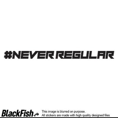 # Never Regular