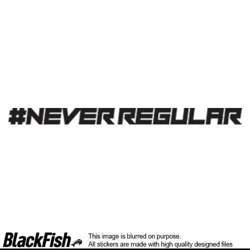 # Never Regular
