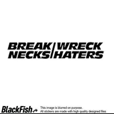 Break Necks Wreck Haters