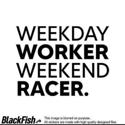 Weekday Worker Weekend Racer