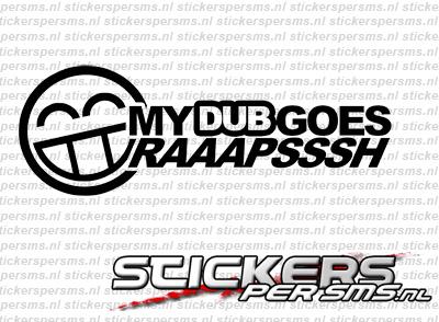 My Dub Goes Raaapsssh