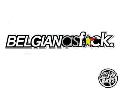 Belgian as Fuck