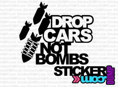 Drop Cars Not Bombs - Static