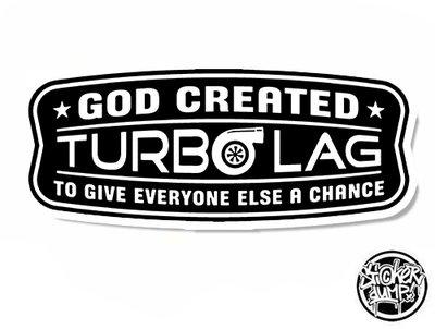 God Created Turbolag
