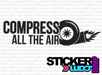 Compress All The Air