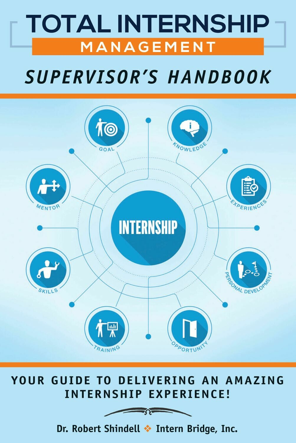 Total Internship Management, Supervisors Handbook - NEW EDITION CASE OF 40