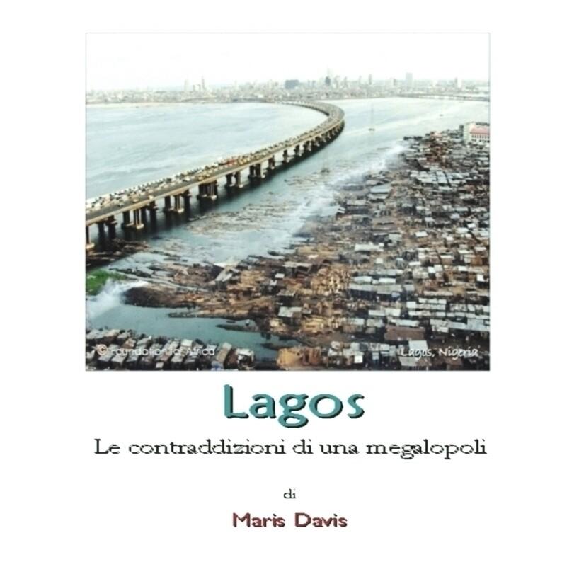 Lagos, le contraddizioni di una megalopoli