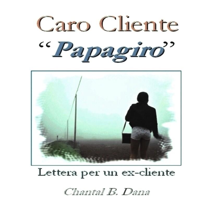 "Caro Cliente ""Papagiro"" (Lettera per un Cliente)"