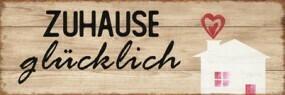 """Schild """"zuhause glücklich"""" 30x10 cm"""