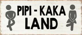 "Schild ""Pipikakaland"" 30x10 cm"