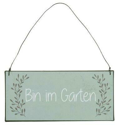 Schild - Bin im Garten