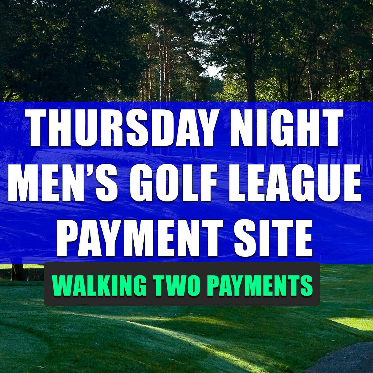 Thursday Night Men's League WALKING (Second Payment)
