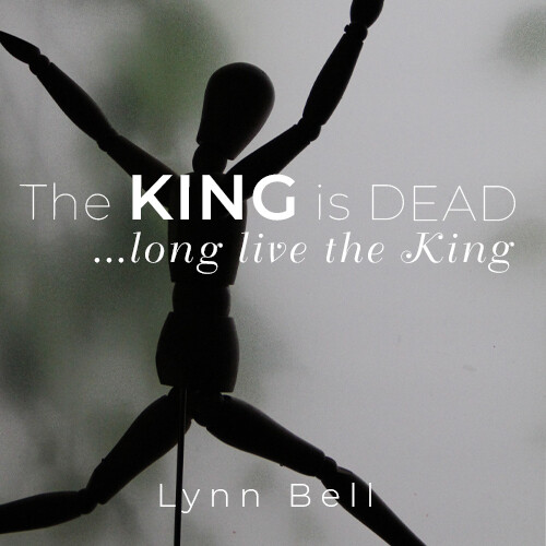 The King is Dead, Long Live the King