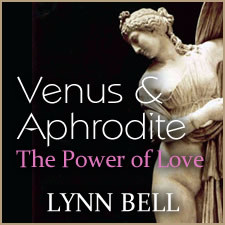 Venus & Aphrodite: The Power of Love