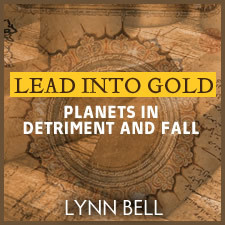 Turning Lead Into Gold: Working with Planets in Detriment and Fall