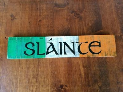 Hand made wood Slainte plaque