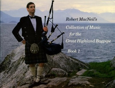 Robert MacNeil's Collection of Music for the Great Highland Bagpipe Book 1