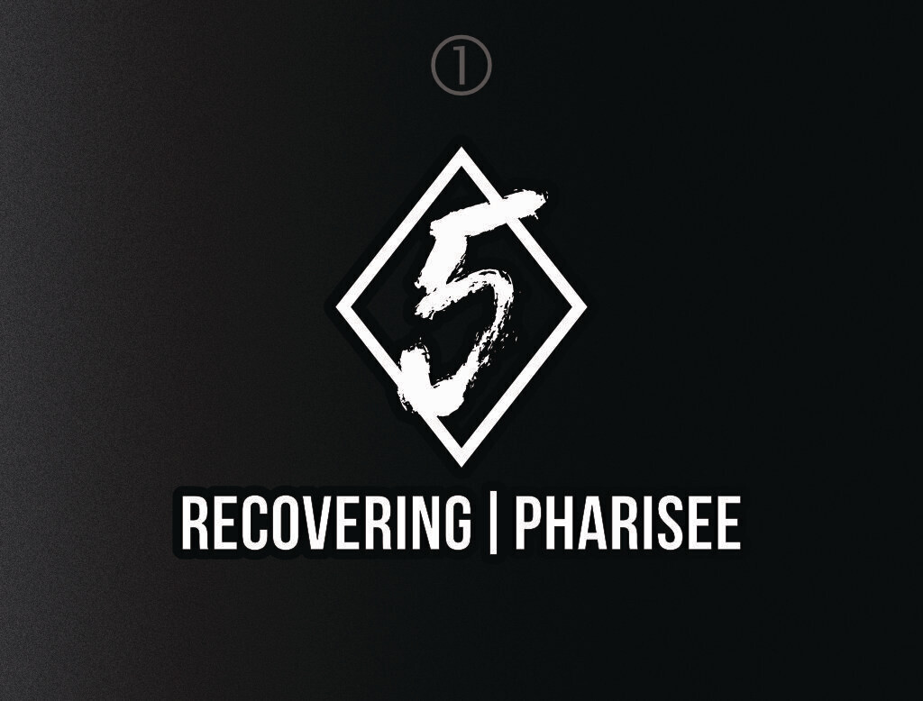 """""""Recovering Pharisee"""""""