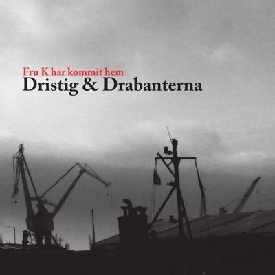 [CD] Dristig & Drabanterna - Fru K Har Kommit Hem