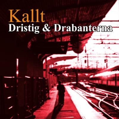 [CD] Dristig & Drabanterna - Kallt