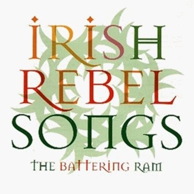 The Battering Ram - Irish Rebel Songs