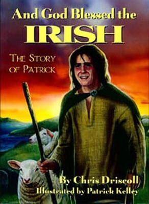 And God Blessed the Irish - Story of Patrick