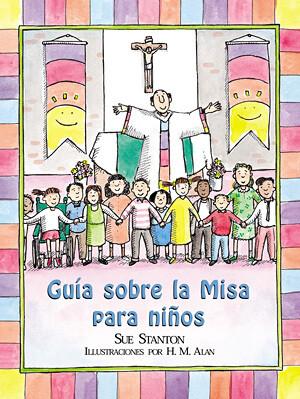Guia sobre la Misa para ninos - (Child's Guide to the Mass)