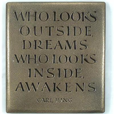 Who looks outside dreams plaque