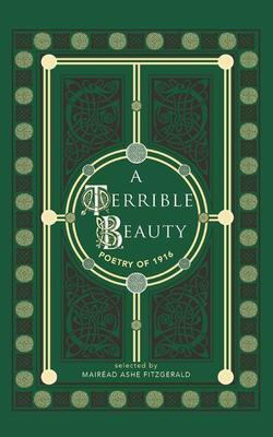 A Terrible Beauty - Poetry of 1916