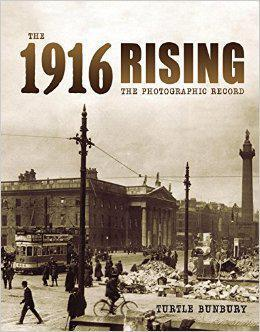 The 1916 Rising: The Photographic Record
