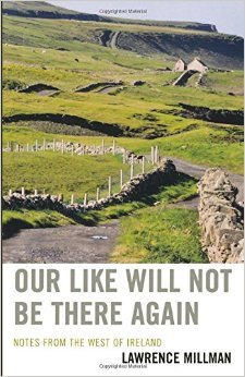Our Like Will Not Be There Again: Notes from the West of Ireland