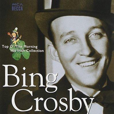 Bing Crosby - Top o' the Morning: His Irish Collection