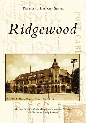 Ridgewood - By M. Earl Smith with the Ridgewood Historical Society