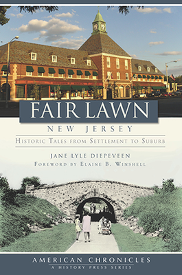 Fair Lawn, New Jersey: Historic Tales from Settlement to Suburb